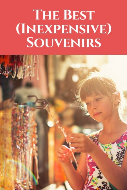 The Best (Inexpensive) Souvenirs