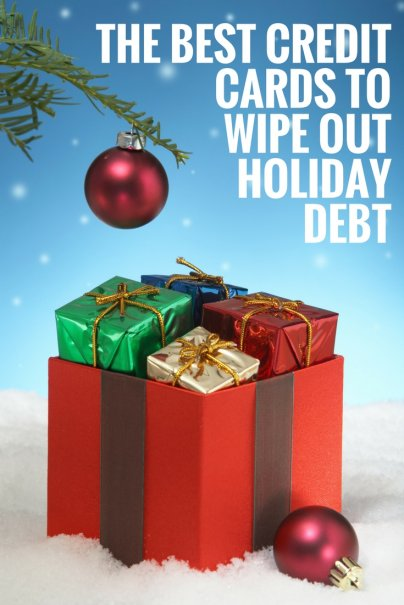 The Best Credit Cards to Wipe Out Holiday Debt