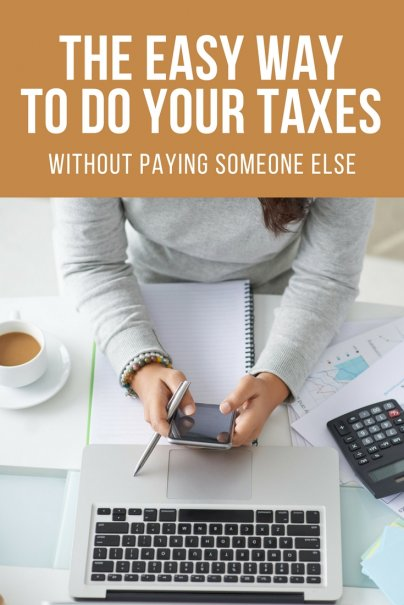 The Easy Way to Do Your Taxes (Without Paying Someone Else)