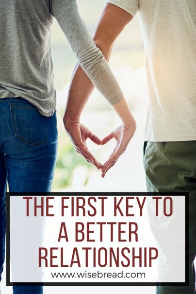 The First Thing You Need to Work on If You Want a Better Relationship