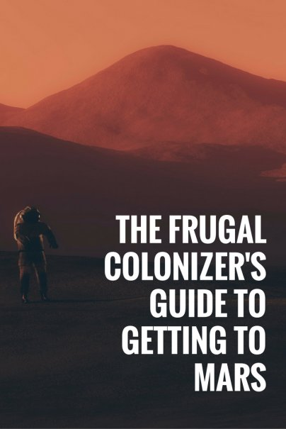 The Frugal Colonizer's Guide to Getting to Mars