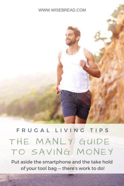 The Manly Guide to Saving Money