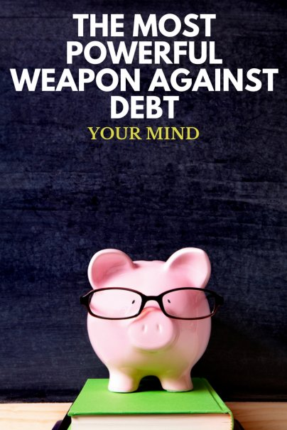 The Most Powerful Weapon Against Debt: Your Mind