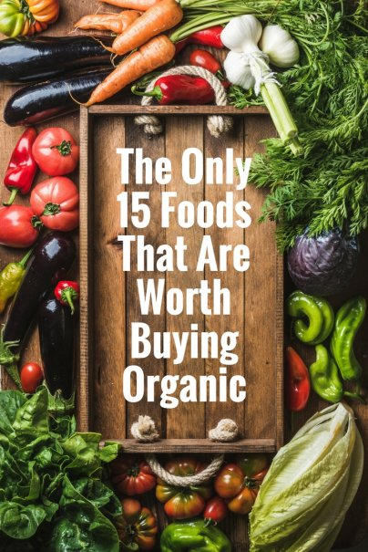 The Only 15 Foods That Are Worth Buying Organic