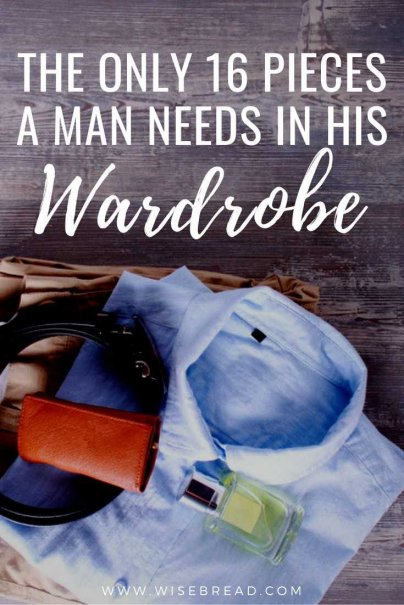 Are you a man and buy way more clothes than you actually need? Here are the only 16 pieces a man needs in his wardrobe. | #minimalism #wardrobe #lifehacks