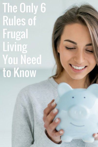 The Only 6 Rules of Frugal Living You Need to Know