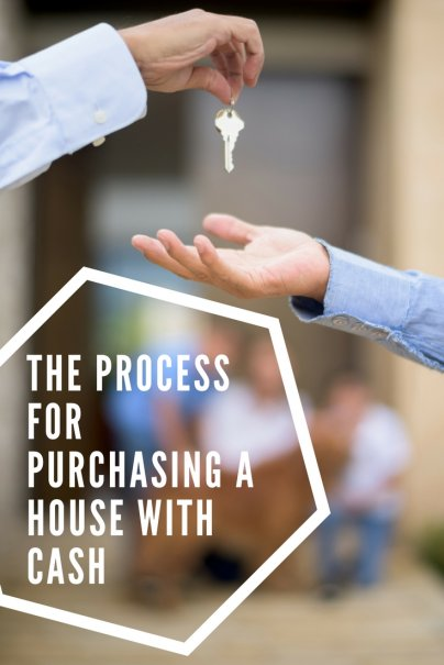 The Process for Purchasing a House With Cash