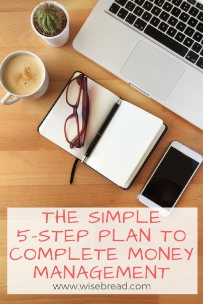 The Simple 5-Step Plan to Complete Money Management