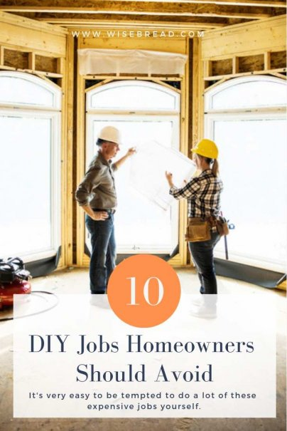 The Top 10 DIY Jobs Homeowners Should Avoid