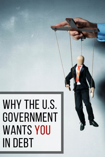 The U.S. Government Wants You in Debt