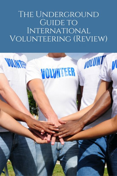 The Underground Guide to International Volunteering (Review)
