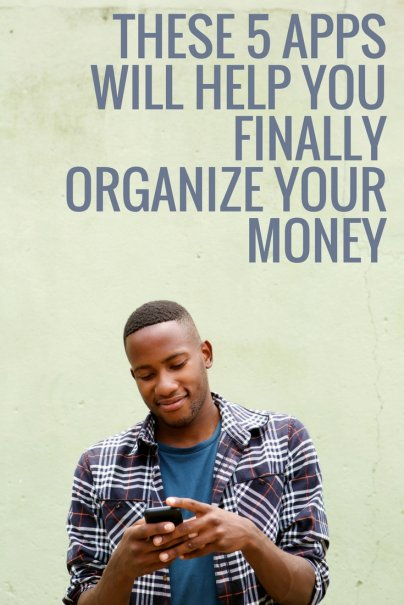 These 5 Apps Will Help You Finally Organize Your Money
