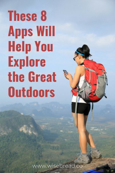 These 8 Apps Will Help You Explore the Great Outdoors
