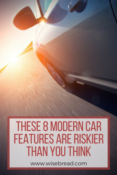 These 8 Modern Car Features Are Riskier Than You Think