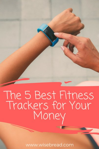 These Are the 5 Best Fitness Trackers for Your Money