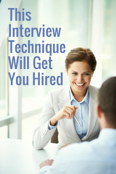 This Interview Technique Will Get You Hired
