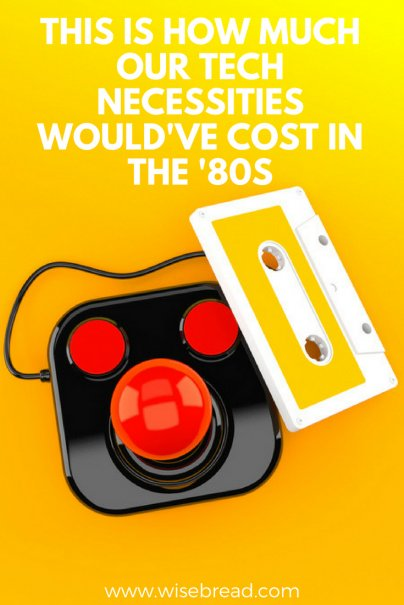 This Is How Much Our Tech Necessities Would've Cost in the '80s