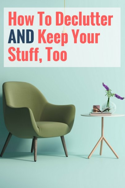 This Is How You Declutter and Keep Your Stuff, Too