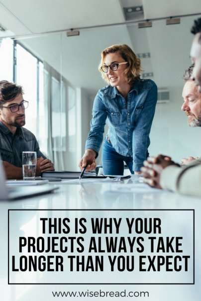This Is Why Your Projects Always Take Longer Than You Expect