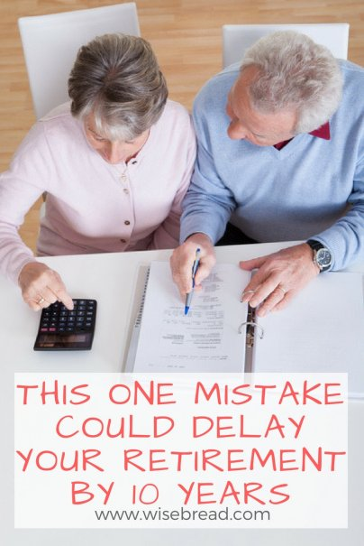 This One Mistake Could Delay Your Retirement by 10 Years