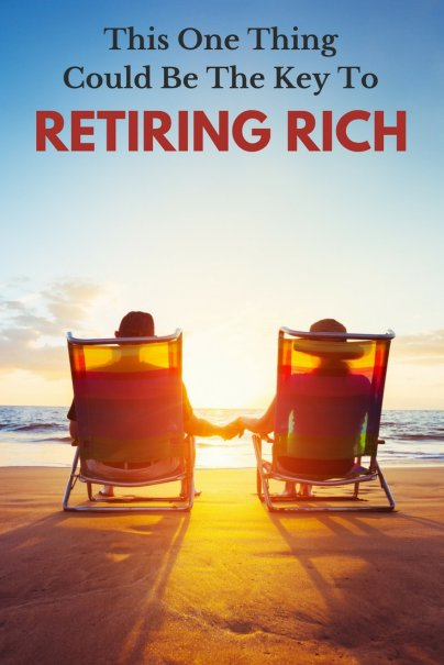 This One Thing Could Be the Key to Retiring Rich