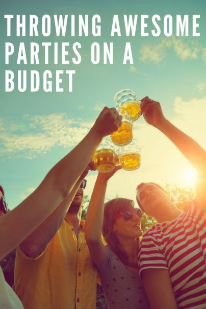 Throwing Awesome Parties on a Budget
