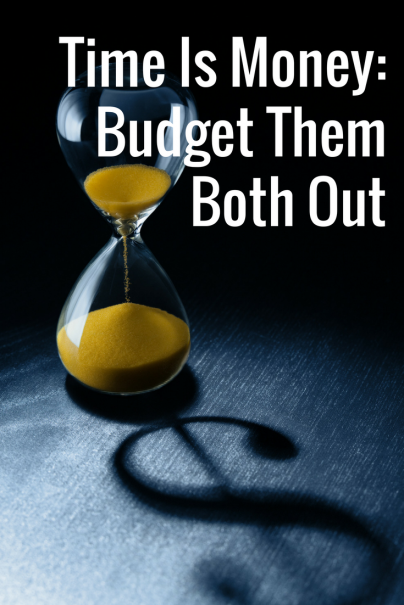 Time Is Money: Budget Them Both Out