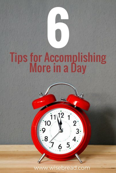 Tips for Accomplishing More in a Day