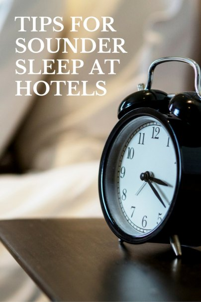 Tips for Sounder Sleep at Hotels