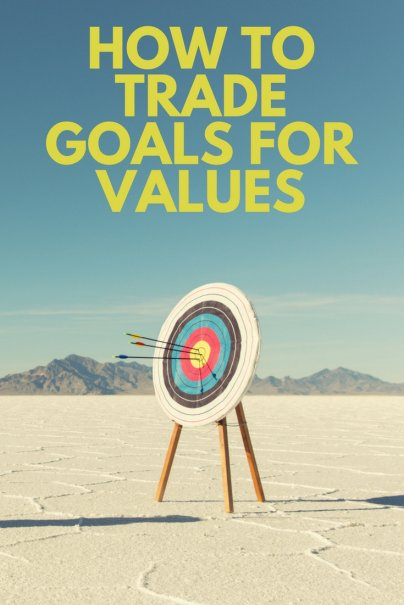 Trade Goals for Values