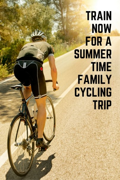Train Now for a Summertime Family Cycling Trip