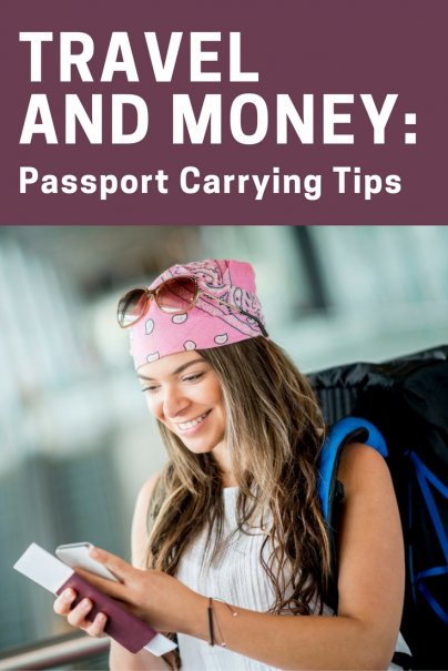 Travel and Money: Passport Carrying Tips