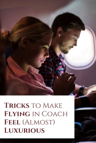 Tricks to Make Flying in Coach Feel (Almost) Luxurious
