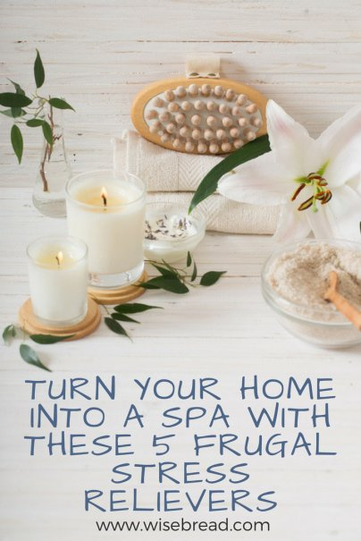 Turn Your Home Into a Spa With These 5 Frugal Stress Relievers