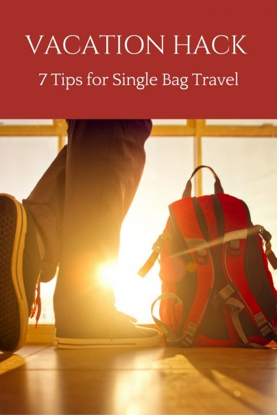 Vacation Hack: 7 Tips for Single Bag Travel