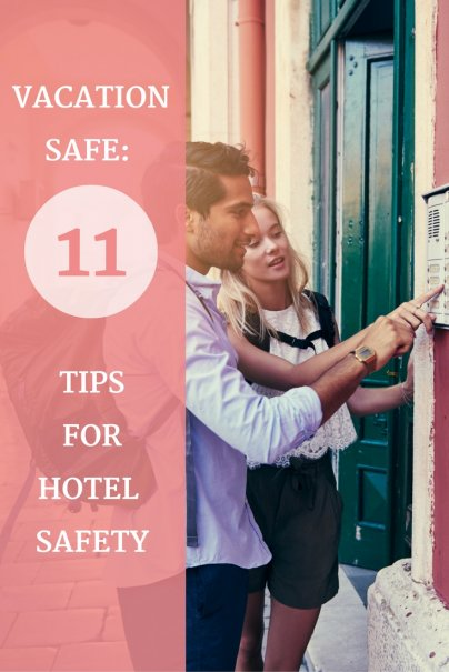 Vacation Safe: 11 Tips for Hotel Safety