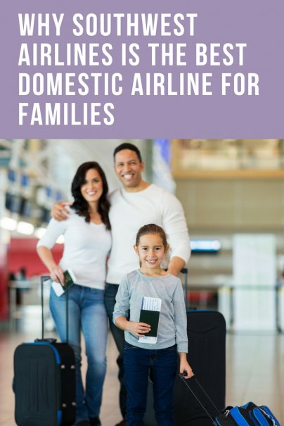 Why Southwest Airlines Is the Best Domestic Airline for Families