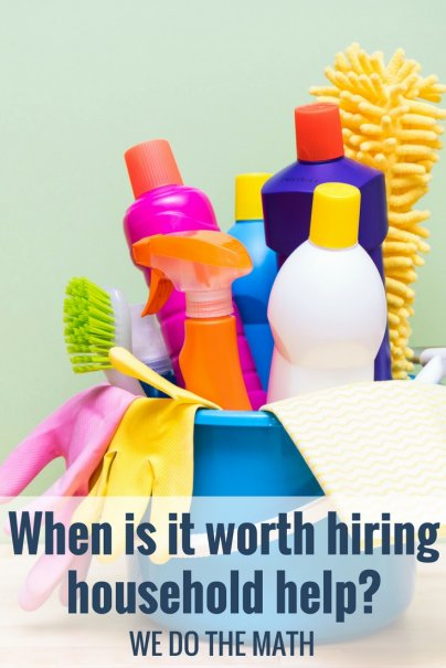 We Do the Math: When Is It Worth Hiring Household Help?