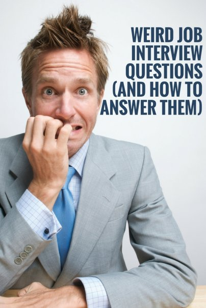 Weird Job Interview Questions (and How to Answer Them)
