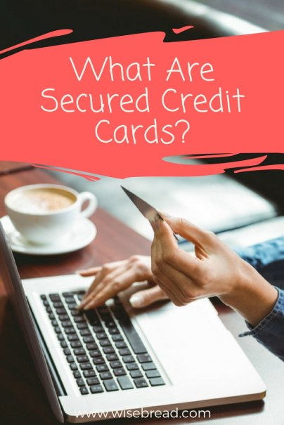 What Are Secured Credit Cards?