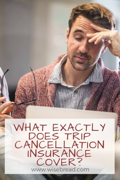 What Exactly Does Trip Cancellation Insurance Cover?