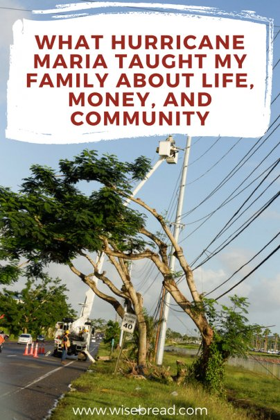 What Hurricane Maria Taught My Family About Life, Money, and Community