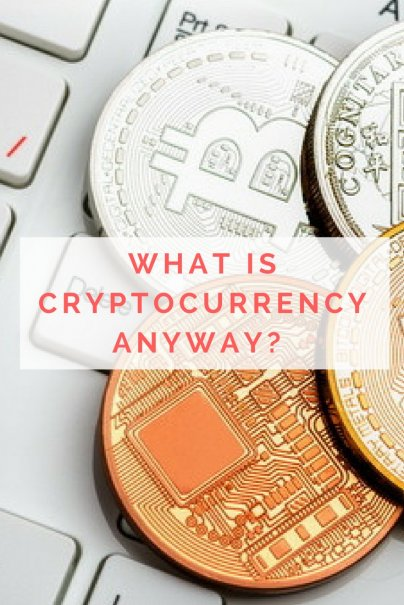 What Is Cryptocurrency, Anyway?