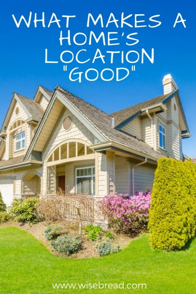 "What Makes a Home's Location ""Good"""