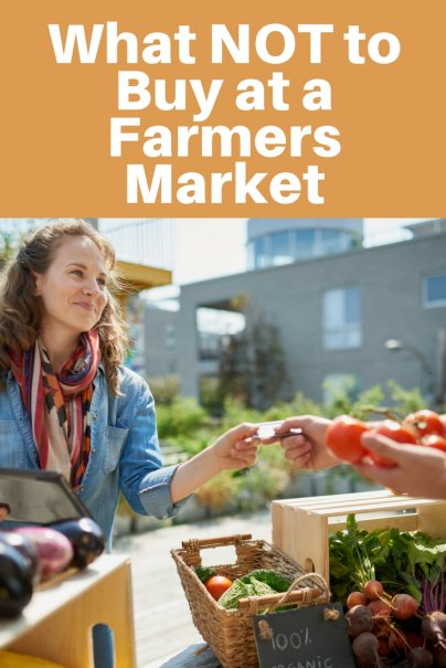 What NOT to Buy at a Farmers Market