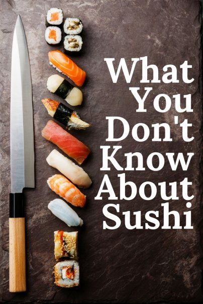 What You Don't Know About Sushi
