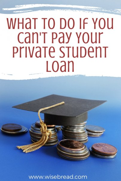 What to Do If You Can't Pay Your Private Student Loan