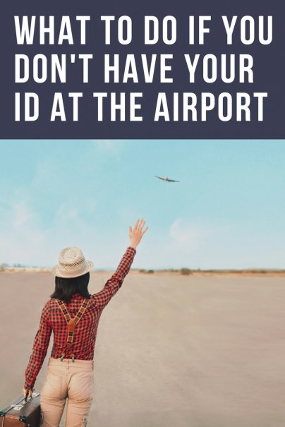 What to Do If You Don't Have Your ID at the Airport