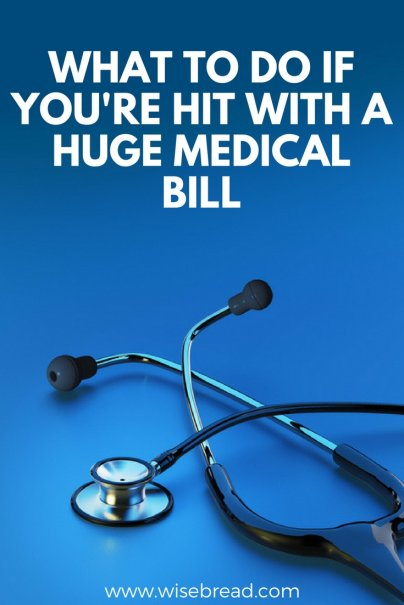 What to Do If You're Hit With a Huge Medical Bill