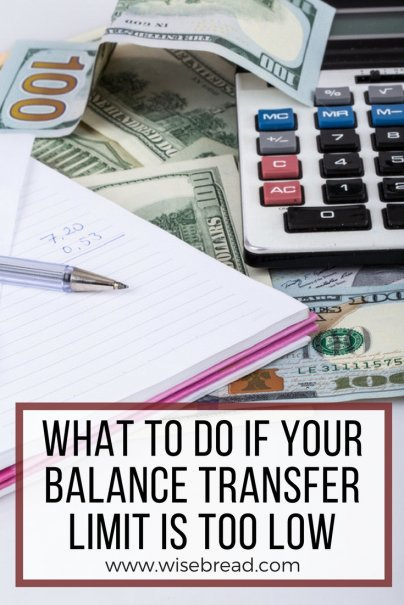 What to Do If Your Balance Transfer Limit Is Too Low